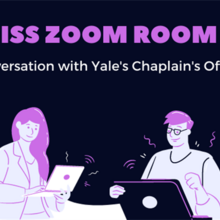Event image for OISS Zoom Room - A Conversation with Yale's Chaplain's Office